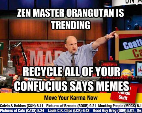 Trending Memes - zen master orangutan is trending recycle all of your