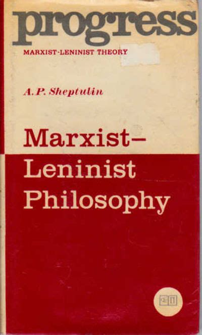 how to be a marxist in philosophy books marxist leninist philosophy by a p sheptulin hardcover