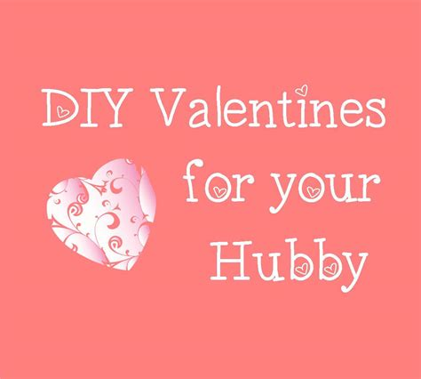 valentines ideas for husband crafty wi valentines for the hubby
