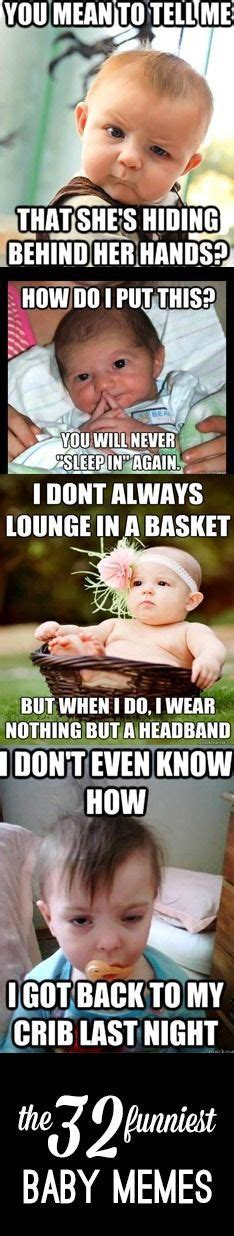 15 of the most ridiculously funny baby memes on the planet 15 of the most ridiculously funny baby memes on the planet
