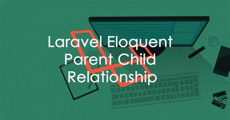 laravel relationships tutorial laravel eloquent parent child relationship maguttiblog