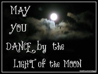 dance by the light of the moon may you dance by the light of the moon