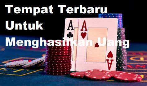 mencari tempat terbaru  menghasilkan uang situs casino