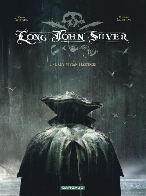 long john silver 1 8498475732 long john silver tome 1 lady vivian hastings bd 201 ditions dargaud