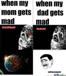 My Mom Meme - when my mom and dad get mad by k5ve meme center