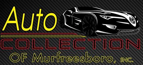 used car dealer murfreesboro tn auto collection of murfreesboro inc a quality used car dealer used car dealer murfreesboro tn auto collection of murfreesboro inc a quality used car dealer