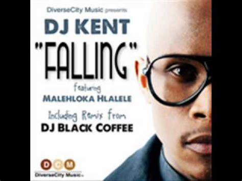 dj kent feat. malehloka hlalele falling (black coffee