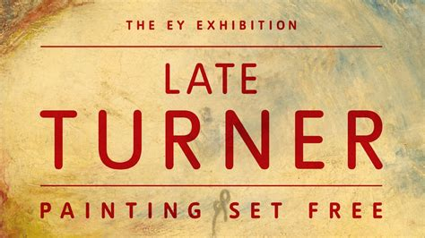 the ey exhibition late 1849762503 the ey exhibition late turner 226 painting set free tate