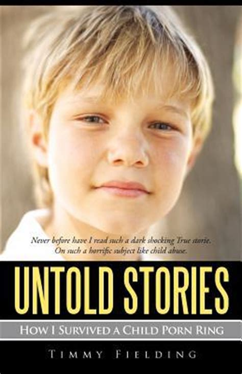 your untold story tales of a child of god books untold stories how i survived a child ring by timmy