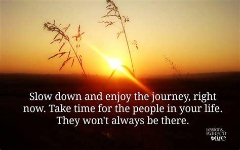 enjoy the journey enjoy the journey quotes quotesgram