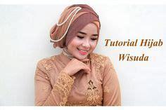 tutorial hijab khusus wisuda hijab tutorial shawl pesta dan wisuda running ramadhan