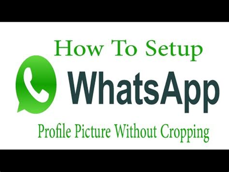 how to set your whatsapp profile picture in full size image gallery whatsapp full