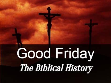 good friday the biblical history youtube