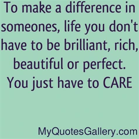 7 Ways To Make A Difference In Someones by Make A Difference In Someones Quotes Quotesgram