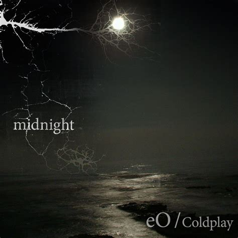 coldplay midnight lyrics midnight eo coldplay eric eo oberthaler
