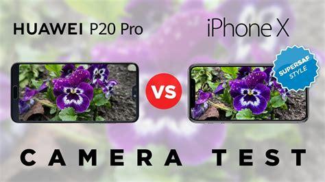 huawei p20 pro vs iphone x test comparison