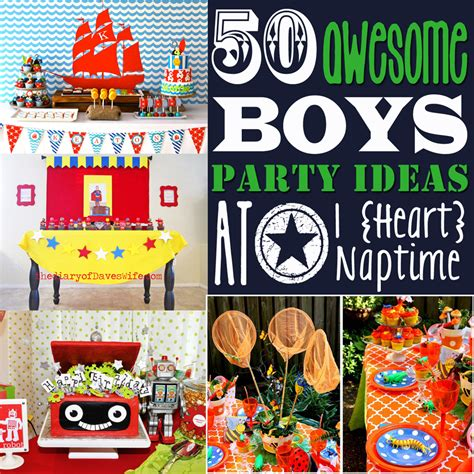 love themes for parties 50 awesome boys party ideas
