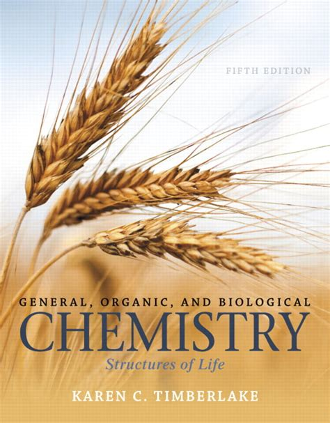 general organic and biological chemistry structures of plus mastering chemistry with etext access card package 5th edition timberlake general organic and biological chemistry