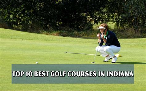 the top 10 golf courses top 10 best golf courses in indiana golf blog