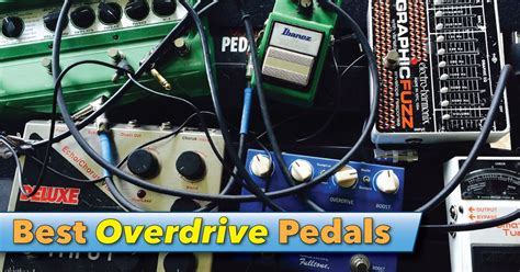 best overdrive pedal best overdrive pedals reviews with audio sles