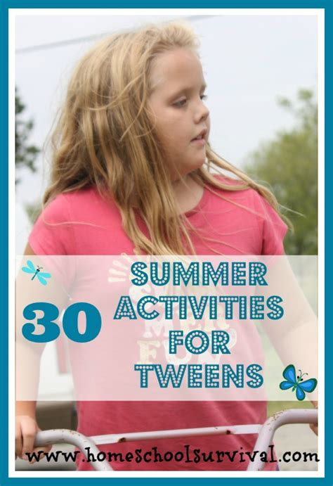 30 ideas to help tweens survive summer homeschool survival