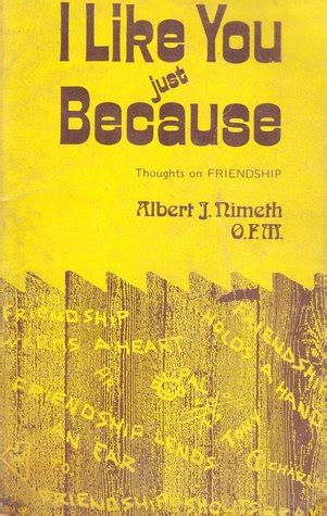 thoughts of you books i like you just because thoughts on friendship by albert