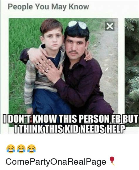Funny Fb Memes - people you may know idontknow this person fb but
