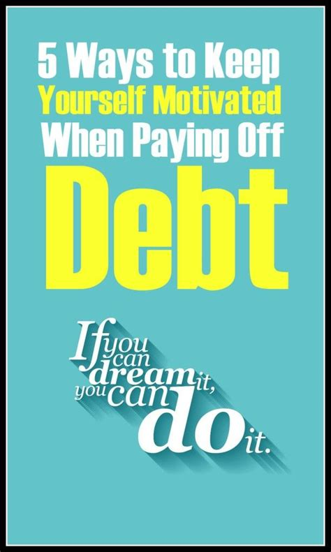 5 ways to keep yourself motivated when paying off debt