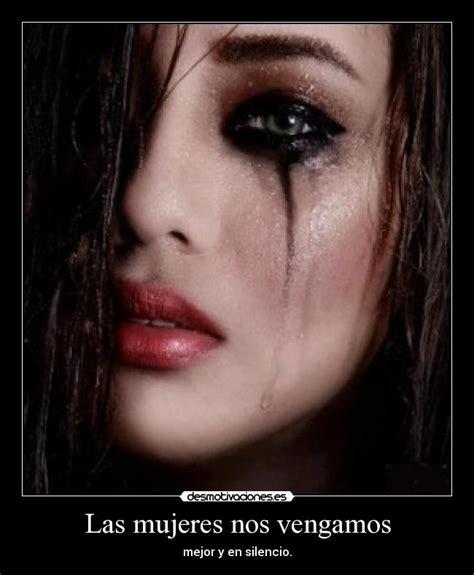 imagenes de una mujer llorando x amor las mujeres nos vengamos desmotivaciones