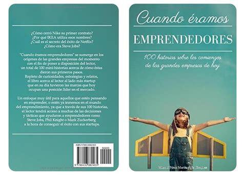 libro cuando eramos los mejores cuando 233 ramos emprendedores un libro gratis en su primera semana con historias sobre los