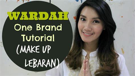 tutorial make up wardah you tube wardah one brand tutorial make up lebaran 2016 youtube