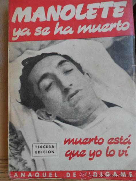 libro milagro se ha muerto manolete ya se ha muerto muerto est 225 que yo lo comprar libros antiguos biograf 237 as en