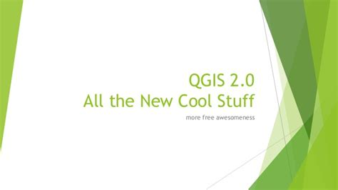 qgis tutorial ppt all the new cool stuff in qgis 2 0