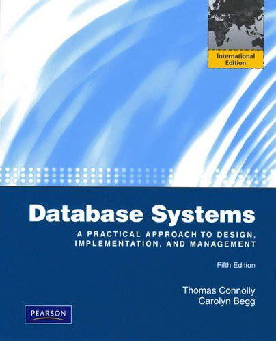 Database Systems Practical Approach To Design Implementation Managemnt database systems a practical approach to design implementation and management 5th edition