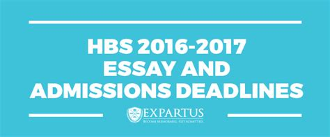 Mba Recommendation Deadlines by Expartus Hbs 2016 2017 Essay And Admissions Deadlines