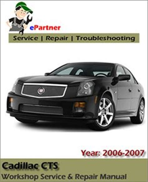 free auto repair manuals 2006 cadillac cts engine control cadillac cts service repair manual 2006 2007 automotive service repair manual
