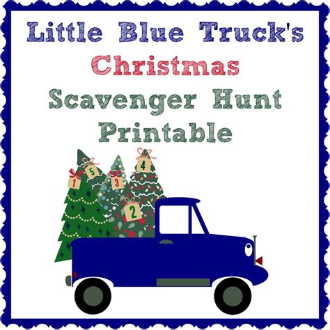 little blue trucks christmas 0544320417 bringing up brumfields little blue truck s christmas scavenger hunt printable littlebluetruck
