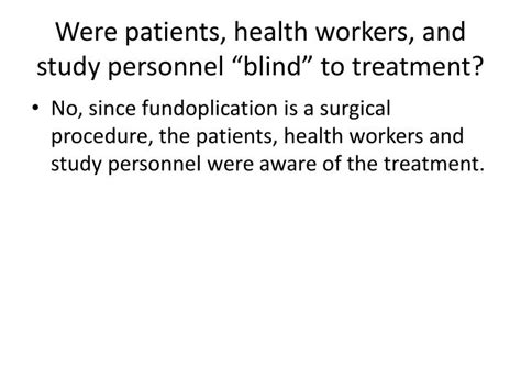 In Treatment Studies Blind Procedure ppt were patients health workers and study personnel