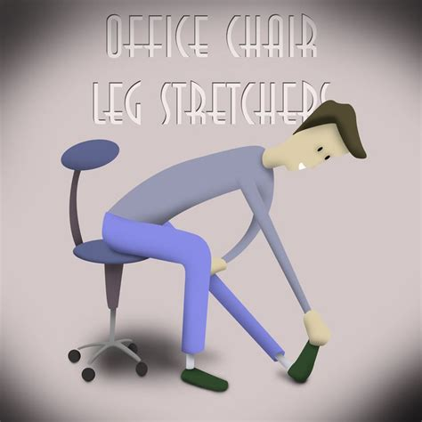 office chair leg stretchers sit on the edge of the chair