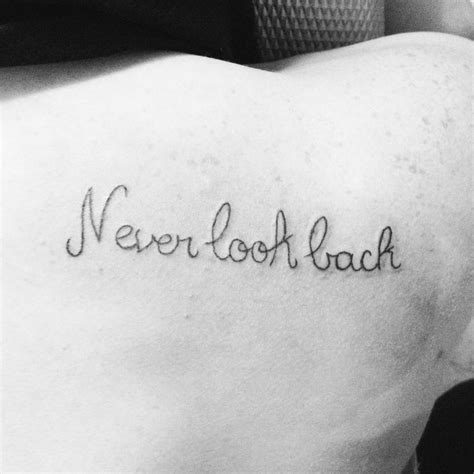 never look back tattoo never look back wording ideas