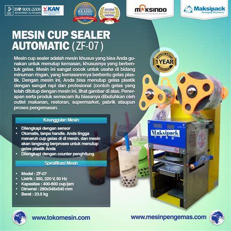 Harga Sealer Cup by Mesin Cup Sealer Semi Automatic Maksindo Jakarta