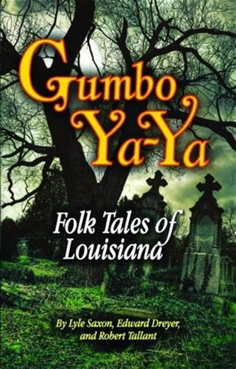 a gumbo in books gumbo ya ya a collection of louisiana folk tales by lyle