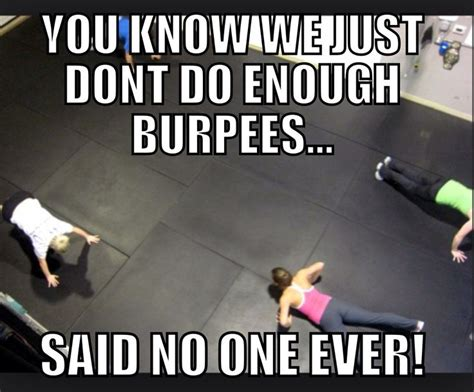 Burpees Meme - burpees and running crossfit humor embrace that sucky