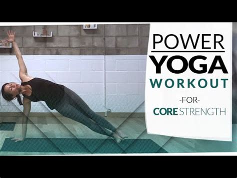 power yoga tutorial video core flow power yoga finding center chelsea ginsberg
