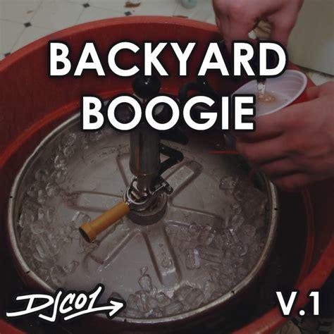 backyard boogie backyard boogie v1 dj co1 official site