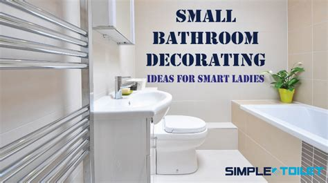simple small bathroom decorating ideas small bathroom decorating ideas for smart ladies simple
