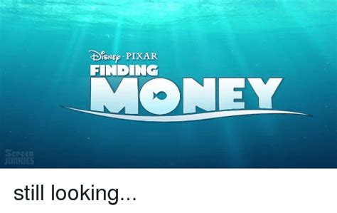 Finding Money Screen Junkies Tdrsne Pixar Finding Money Still Looking Money Meme On Sizzle