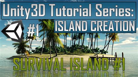 unity tutorial island creating a survival game in unity part 1 island