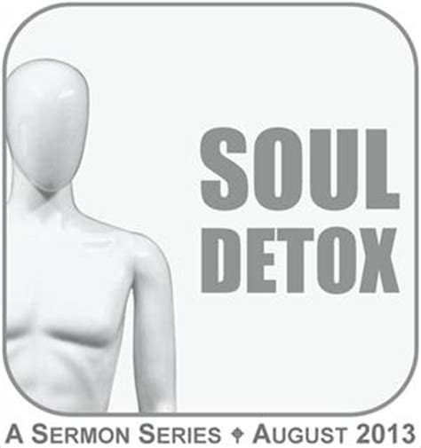 Soul Detox Sermon by Front United Methodist Church Home Soul Detox