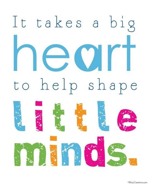 printable parenting quotes it takes a big heart to help shape little minds